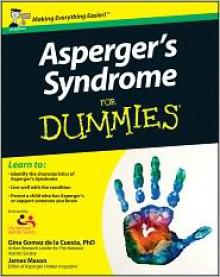 Asperger's Syndrome For Dummies, UK Edition - Georgina Gomez de la Cuesta, James Mason