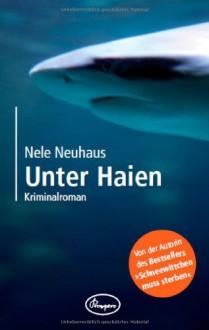 Unter Haien - Nele Neuhaus