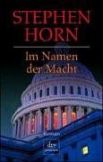 Im Namen Der Macht - Stephen Horn