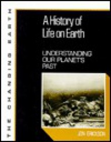 A History of Life on Earth: Understanding Our Planet's Past - Jon Erickson