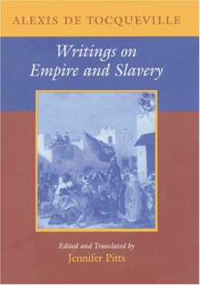 Writings on Empire and Slavery - Alexis de Tocqueville