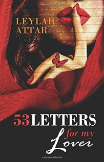 53 Letters For My Lover (Original) - Leylah Attar