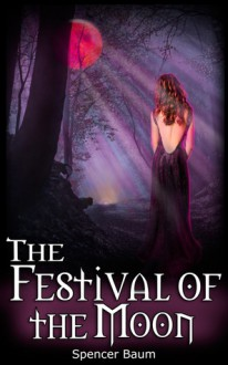 The Festival of the Moon - Spencer Baum