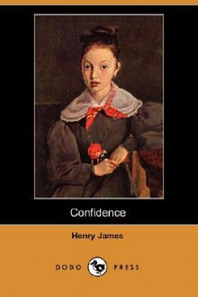 Confidence (Dodo Press) - Henry James