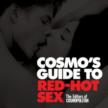 Cosmo's Guide to Red-Hot Sex - Cosmopolitan Magazine, Cosmopolitan Magazine