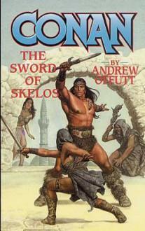 Conan: Sword of Skelos: Sword of Skelos - Andrew J. Offutt