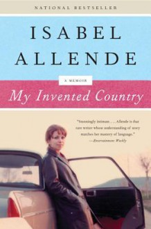 My Invented Country: A Memoir - Isabel Allende