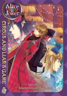 Alice in the Country of Joker: Circus and Liars Game, Vol. 5 - QuinRose,Mamenosuke Fujimaru,Angela Liu