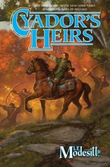 Cyador's Heirs - L.E. Modesitt Jr.
