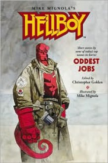 Hellboy: Oddest Jobs - Christopher Golden,Mike Mignola