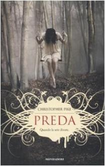 Preda (L'ultimo vampiro, #1-3) - Christopher Pike, Angela Ragusa