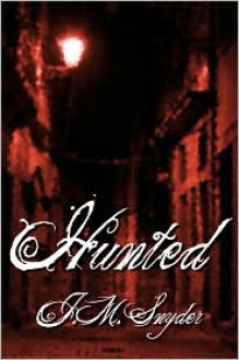 Hunted - J.M. Snyder