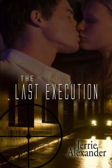 The Last Execution - Jerrie Alexander