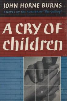 A Cry of Children - John Horne Burns