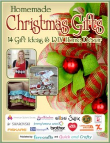 Homemade Christmas Gifts: 14 Gift Ideas & DIY Home Decor - Editors of FaveCrafts