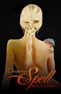 Chameleon's Spell (Chameleon's Trilogy Book 1) - Roni O'Connell