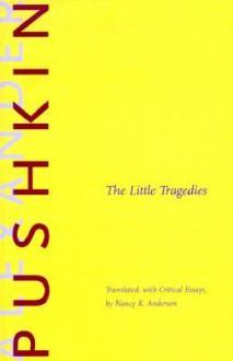 The Little Tragedies - Alexander Pushkin, Nancy k Anderson