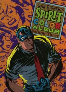The Spirit Color Album, Vol. 3 - Will Eisner