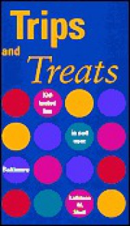 Trips and Treats: Kid-Tested Fun in and Near Baltimore - Kathleen M. Shull