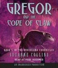 Gregor and the Code of Claw - Paul Boehmer, Suzanne Collins