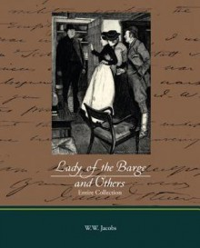 Lady of the Barge and Others, Entire Collection (eBook) - W.W. Jacobs