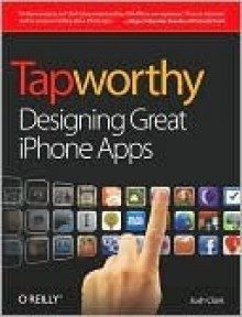 Tapworthy: Designing Great iPhone Apps - Josh Clark