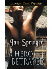 A Hero Betrayed - Jan Springer