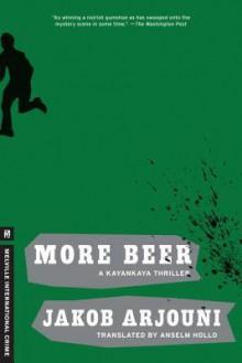 More Beer: A Kayankaya Thriller (2) - Jakob Arjouni, Anslem Hollo