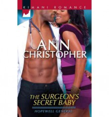 The Surgeon's Secret Baby - Ann Christopher
