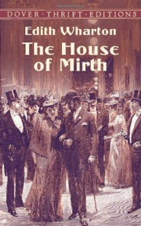 The House of Mirth (Dover Thrift Editions) - Edith Wharton
