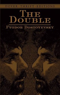 The Double (Dover Thrift Editions) - Fyodor Dostoyevsky,Constance Garnett