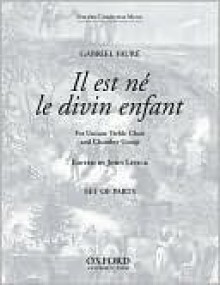 Il Est Ne Le Divin Enfant: Set of Parts (2 Cello Parts, 1 of All Others, Organ Uses Fs) - Gabriel Faure, John Levick