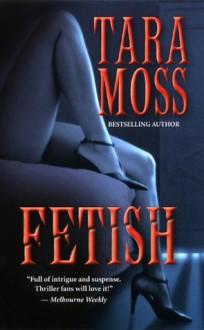 Fetish - Tara Moss