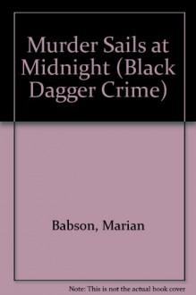 Murder Sails at Midnight - Marian Babson