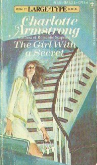 The Girl with a Secret - Charlotte Armstrong