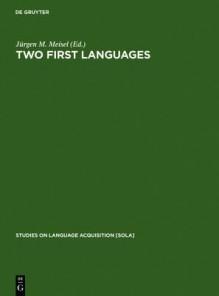 Two First Languages: Early Grammatical Development in Bilingual Children - Jürgen M. Meisel