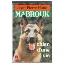 Mabrouk: Chien D'une Vie - Jean-Pierre Hutin