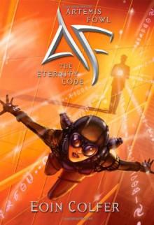 Artemis Fowl: The Eternity Code - Eoin Colfer