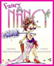 Fancy Nancy - Jane O'Connor,Robin Preiss Glasser