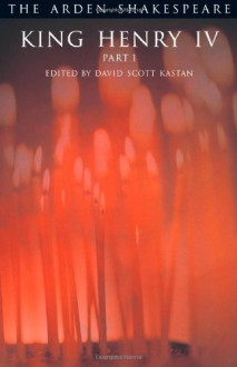King Henry IV, Part 1 - David Scott Kastan, William Shakespeare