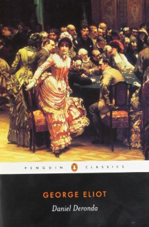 Daniel Deronda (Penguin Classics) - George Eliot, Terence Cave