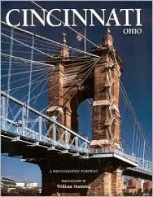Cincinnati, Ohio: A Photographic Portrait - William Manning