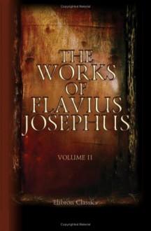The Works Of Flavius Josephus: Volume 2 - Josephus