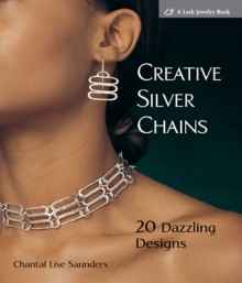 Creative Silver Chains: 20 Dazzling Designs - Chantal Saunders