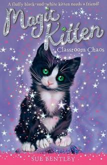 Classroom Chaos - Sue Bentley, Angela Swan