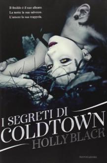 I segreti di Coldtown - Holly Black