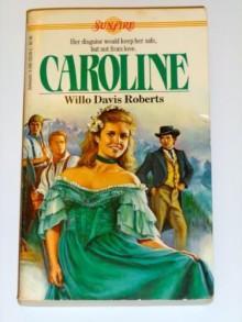 Caroline - Willo Davis Roberts