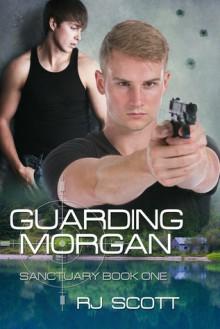Guarding Morgan - R.J. Scott