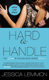 Hard to Handle (Love in the Balance) - Jessica Lemmon
