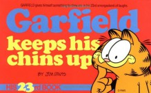 Garfield Keeps His Chins Up - Jim Davis